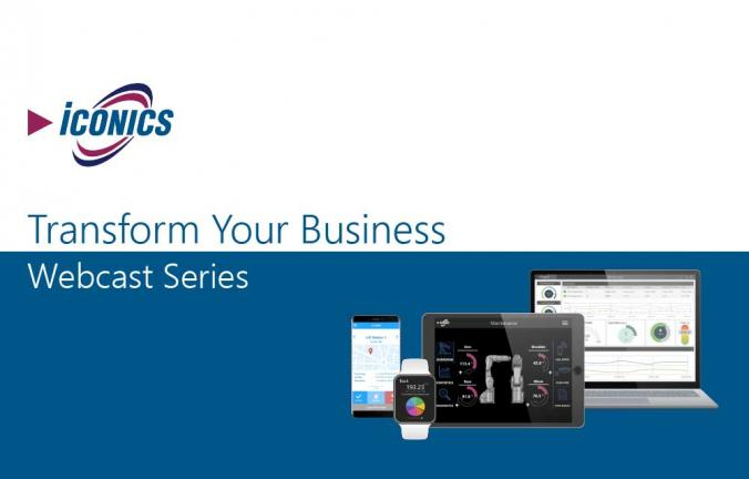 Transform Your Business, ICONICS' Newest Webcast Series